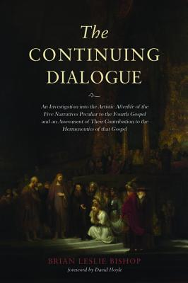 The Continuing Dialogue - Bishop, Brian Leslie, and Hoyle, David (Foreword by)