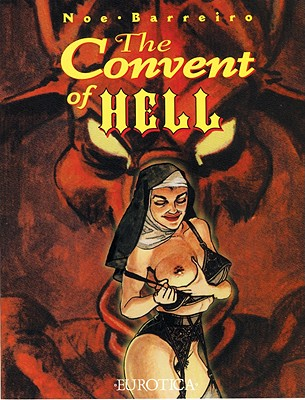 The Convent of Hell - Barreiro (Illustrator), and Noe, Ignacio (Illustrator)