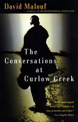 The Conversations at Curlow Creek - Malouf, David