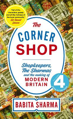 "The Corner Shop: 'A delightful story of growing up ""above the shop""' Nigel Slater: A Radio 4 Book of the Week - Sharma, Babita"