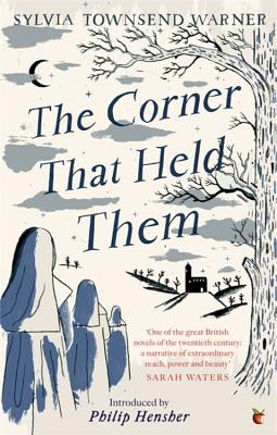 The Corner That Held Them - Warner, Sylvia Townsend, and Hensher, Philip (Introduction by)
