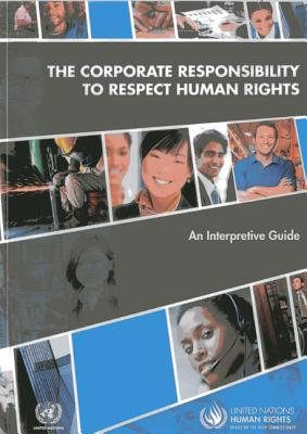 The Corporate Responsibility to Respect Human Rights: An Interpretive Guide - United Nations