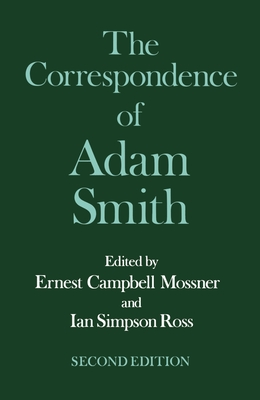 The Correspondence of Adam Smith - Smith, Ali, and Smith, Adam, and Moss, Ian S (Editor)