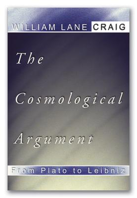 The Cosmological Argument from Plato to Leibniz - Craig, William L