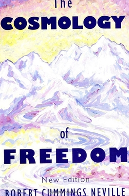 The Cosmology of Freedom - Neville, Robert Cummings