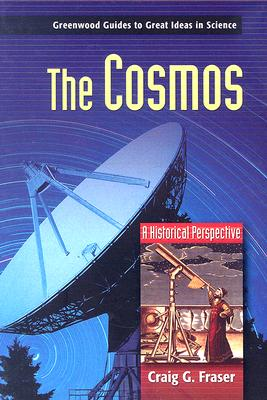 The Cosmos: A Historical Perspective - Fraser, Craig