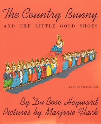 The Country Bunny and the Little Gold Shoes - Heyward, Du Bose
