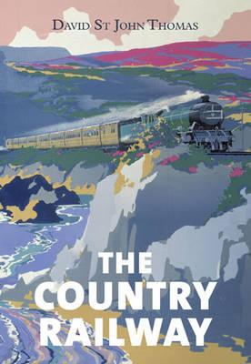 The Country Railway - Thomas, David St.John
