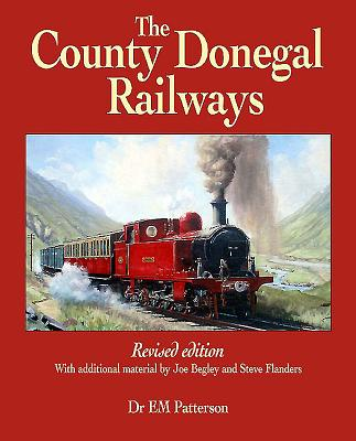 The County Donegal Railways - Patterson, E. M., and Flanders, Steve, and Begley, Joe