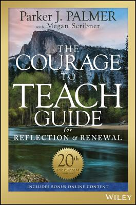 The Courage to Teach Guide for Reflection and Renewal - Palmer, Parker