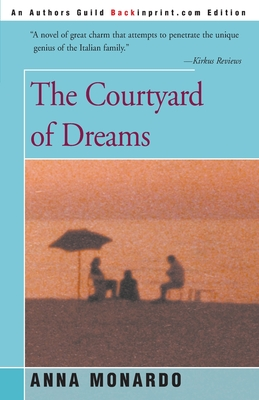 The Courtyard of Dreams - Monardo, Anna