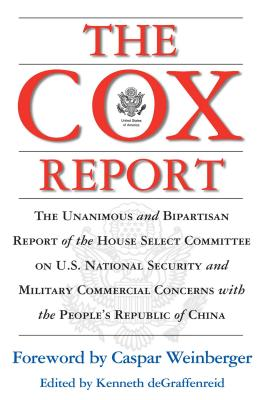 The Cox Report: U.S. National Security and Military/Commercial Concerns with the People's Republic of China - De Graffenreid, Kenneth E (Editor), and Cox, Chris, and United States Congress House Select Committee on U S National...