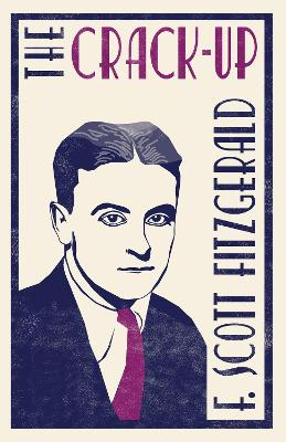 The Crack-up - Fitzgerald, F. Scott