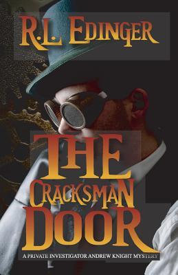 The Cracksman Door: A Private Investigator Andrew Knight Mystery - Edinger, R L