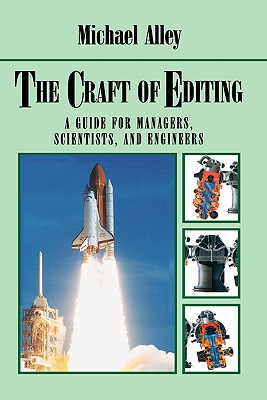 The Craft of Editing: A Guide for Managers, Scientists, and Engineers - Alley, Michael