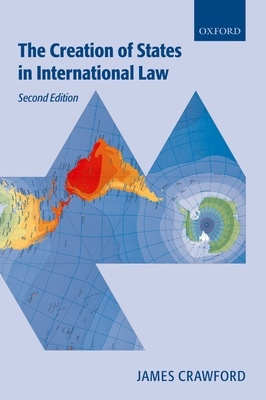 The Creation of States in International Law - Crawford, James R
