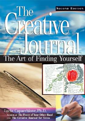The Creative Journal, Second Edition - Capacchione, Lucia, PH.D.