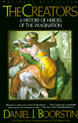 The Creators: A History of Heroes of the Imagination - Boorstin, Daniel J
