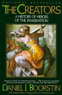 The Creators: A History of Heroes of the Imagination - Boorstin, Daniel J