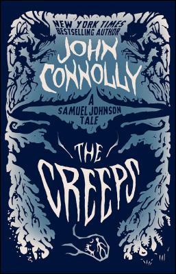 The Creeps: A Samuel Johnson Tale - Connolly, John