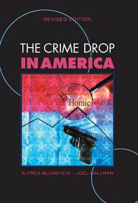 The Crime Drop in America - Blumstein, Alfred (Editor)