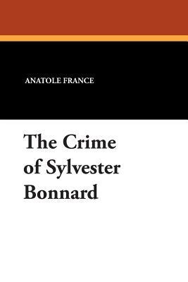 The Crime of Sylvester Bonnard - France, Anatole