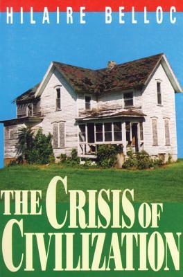 The Crisis of Civilization - Belloc