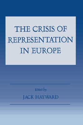 The Crisis of Representation in Europe - Hayward, Jack