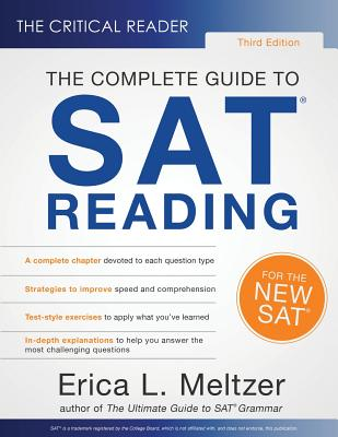 The Critical Reader: The Complete Guide to SAT Reading, 3rd Edition - Meltzer, Erica L