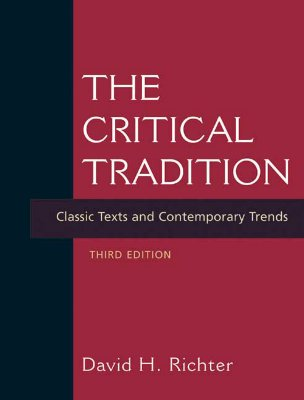 The Critical Tradition: Classic Texts and Contemporary Trends - Richter, David H (Editor)