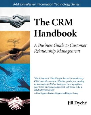 The Crm Handbook: A Business Guide to Customer Relationship Management - Dyche, Jill