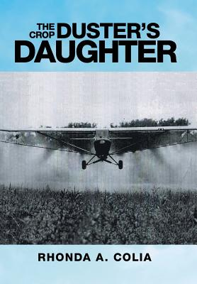 The Crop Duster's Daughter - Colia, Rhonda a
