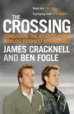 The Crossing: Conquering the Atlantic in the World's Toughest Rowing Race - Cracknell, James, and Fogle, Ben
