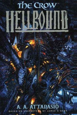 The Crow: Hellbound - Attanasio, A a