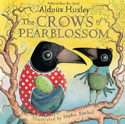 The Crows of Pearblossom - Huxley, Aldous