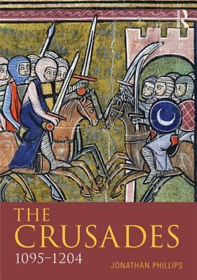 The Crusades, 1095-1197 - Phillips, Jonathan, Professor