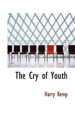 The Cry of Youth - Kemp, Harry