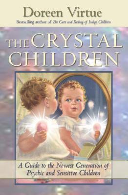 The Crystal Children - Virtue, Doreen, Ph.D., M.A., B.A.