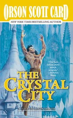 The Crystal City - Card, Orson Scott