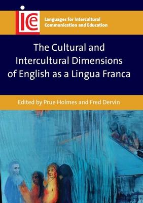 The Cultural and Intercultural Dimensions of English as a Lingua Franca - Holmes, Prue (Editor)