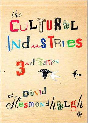 The Cultural Industries - Hesmondhalgh, David
