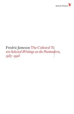 The Cultural Turn: Selected Writings on the Postmodern, 1983-1998 - Jameson, Fredric, Professor