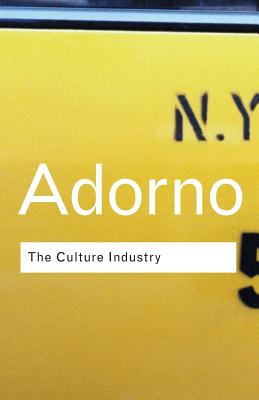 The Culture Industry: Selected Essays on Mass Culture - Adorno, Theodor Wiesengrund, and Bernstein, J M