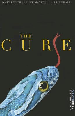 The Cure: Study Guide/Workbook - Lynch, John, and McNicol, Bruce, and Thrall, Bill