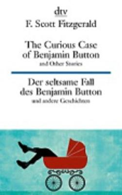 The curious case of Benjamin Button and other stories - Fitzgerald, F. Scott
