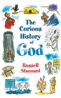 The Curious History of God - Stannard, Russell