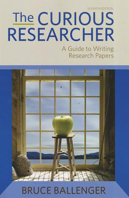 The Curious Researcher - Ballenger, Bruce