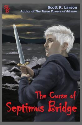 The Curse of Septimus Bridge - Larson, Scott R