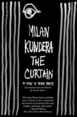 The Curtain: An Essay in Seven Parts - Kundera, Milan