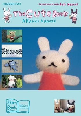 The Cute Book - Aronzo, Aranzi